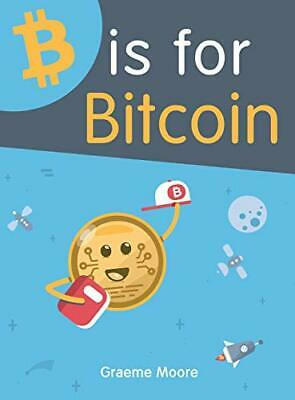 $20.98 • Buy B Is For Bitcoin By Moore, Graeme Book The Fast Free Shipping