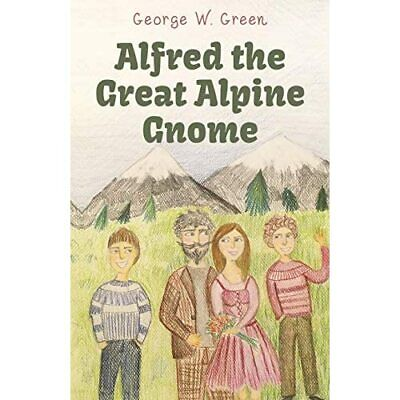 £11.93 • Buy Alfred The Great Alpine Gnome -  NEW Green, George W 25/10/2018