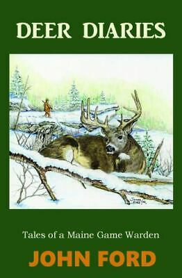 $5.95 • Buy Deer Diaries : Tales Of A Maine Game Warden By John Ford (2015, Trade Paperback)