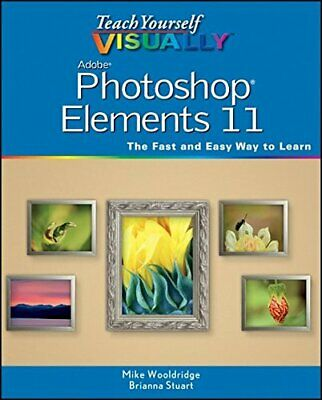 £2.59 • Buy Teach Yourself VISUALLY Photoshop Elements 11 By Brianna Stuart Book The Cheap