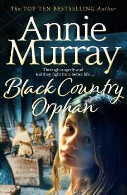 £9 • Buy Black Country Orphan By Annie Murray NEW Paperback BOOK