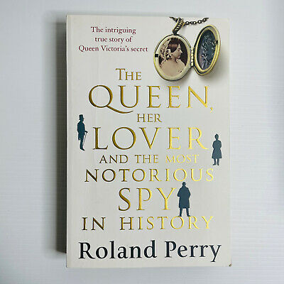 AU18 • Buy The Queen, Her Lover And The Most Notorious Spy In History By Roland Perry...