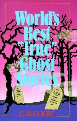 £7.49 • Buy World's Best True Ghost Stories By Colby, C.B. Paperback Book The Cheap Fast