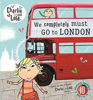 £4.49 • Buy Charlie And Lola: We Completely Must Go To London By Child, Lauren Book The