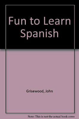 £3.49 • Buy Fun To Learn Spanish By Grisewood, John Paperback Book The Cheap Fast Free Post