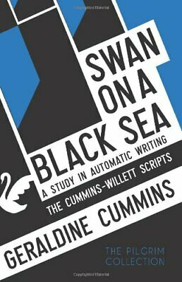Swan On A Black Sea: A Study In Automatic Writing: The ... By Cummins, Geraldine • 12.09£