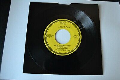 £14 • Buy Charlie Feathers – We're Getting Closer To Being Apart 7'' Vinyl US 1976 Vetco