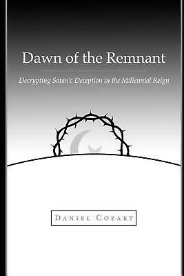 $14.84 • Buy Dawn Of The Remnant: Decrypting Satan's Deception In The Millennial Reign By Dan