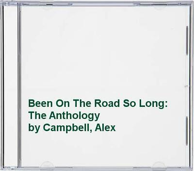£20.98 • Buy Campbell, Alex - Been On The Road So Long: The Antho... - Campbell, Alex CD OUVG