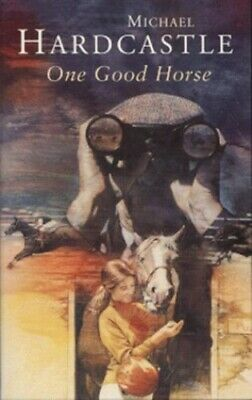£3.59 • Buy One Good Horse By Hardcastle, Michael Paperback Book The Cheap Fast Free Post