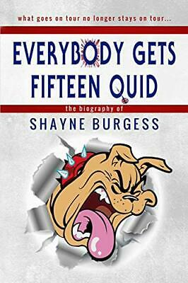 £13.99 • Buy Everybody Gets Fifteen Quid: The True Story Of Darts Champ... By Burgess, Shayne