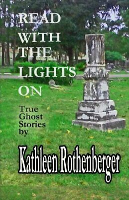 £3.99 • Buy Read With The Lights On: True Ghost Stories By Rothenberger, Kathleen Book The