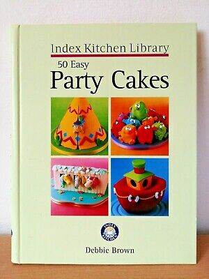 £4.99 • Buy 50 Easy Party Cakes Index Kitchen Library Cook Book Book By Debbie Brown