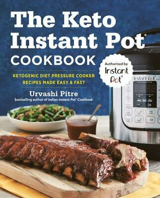$4.72 • Buy The Keto Instant Pot Cookbook: Ketogenic Diet Pressure Cooker Recipes Made Easy