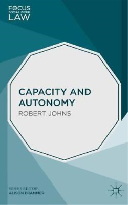 £18.75 • Buy Capacity And Autonomy (Focus On Social Work Law), Johns, Robert, Used; Good Book