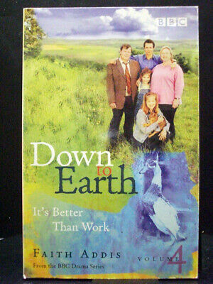 £2.83 • Buy It`s Better Than Work Down To Earth: Volume 4 By Faith Addis Paperback