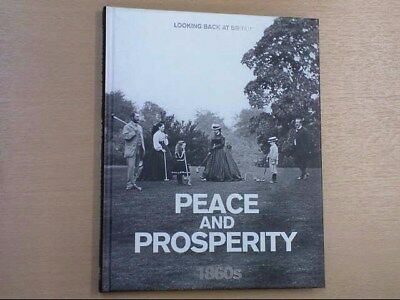 £4.99 • Buy Peace And Prosperity - 1860s (Looking Back At Britain), Readers Digest, Very Goo