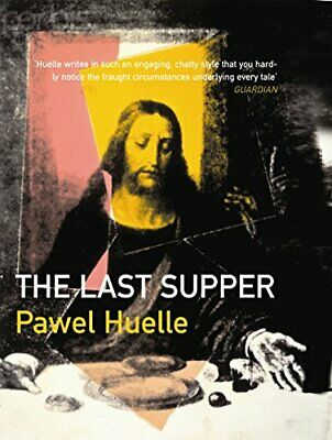 £10.99 • Buy The Last Supper By Huelle, Pawel Paperback Book The Cheap Fast Free Post