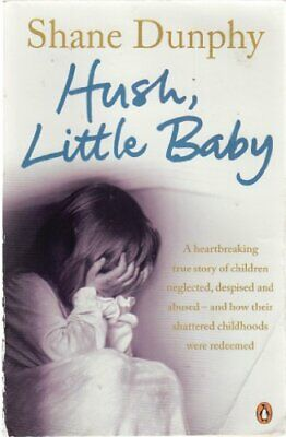 £14.99 • Buy Hush, Little Baby By Dunphy, Shane Book The Cheap Fast Free Post