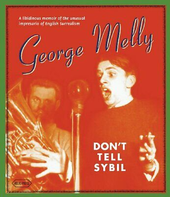 £11.83 • Buy Don't Tell Sybil : An Augmented Edition Of The Memoir By Geor... By George Melly