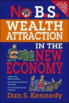 £8.49 • Buy No B.S. Wealth Attraction In The New Economy By Kennedy, Dan S Paperback Book