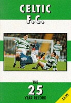 £10.97 • Buy Celtic F.C.: The 25 Year Record (The 25 Year Record Series) Paperback Book The