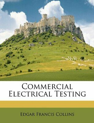 £17.99 • Buy Commercial Electrical Testing By Collins, Edgar Francis Paperback Book The Cheap
