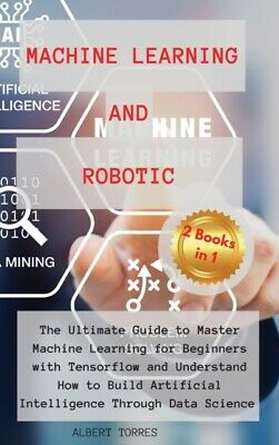 £23.74 • Buy Machine Learning And Robotics: The Ultim