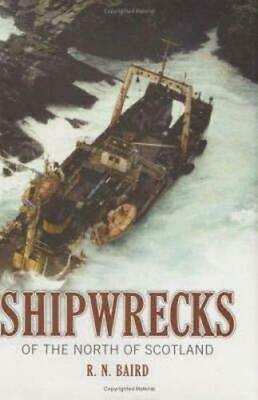 £19.51 • Buy Shipwrecks Of The North Of Scotland By Baird, R.N. Hardback Book The Cheap Fast