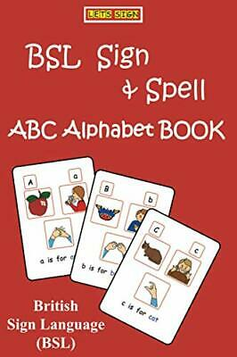 £5.99 • Buy BSL SIGN & SPELL ABC Alphabet Book: British Sign Language & FI... By Smith, Cath
