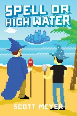 AU18.73 • Buy Magic 2. 0 Ser.: Spell Or High Water By Scott Meyer (2014, Trade Paperback)