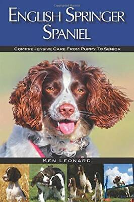 £14.99 • Buy English Springer Spaniel: Comprehensive Care From Puppy To Se... By Leonard, Ken
