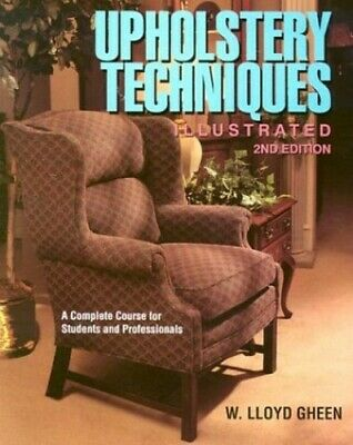 £17.99 • Buy Upholstery Techniques Illustrated By Gheen, W. Paperback Book The Cheap Fast