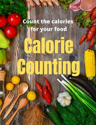 £7.49 • Buy Calorie Counting: Count The Calories Of Food: The Complete Book Calo... By Mahis