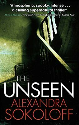 AU16.01 • Buy The Unseen By Alexandra Sokoloff 0749941685 The Cheap Fast Free Post
