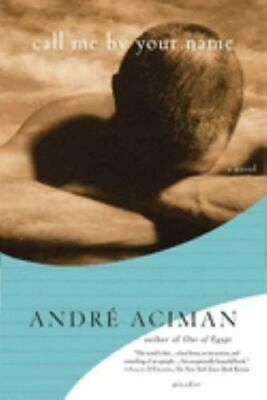 AU13.19 • Buy Call Me By Your Name By André Aciman (2008, Trade Paperback)