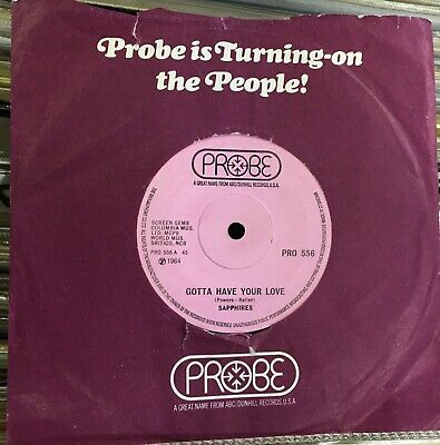 £5 • Buy Sapphires: Gotta Have Your Love .1971 Probe+cover.1964 Northern Soul Classic!