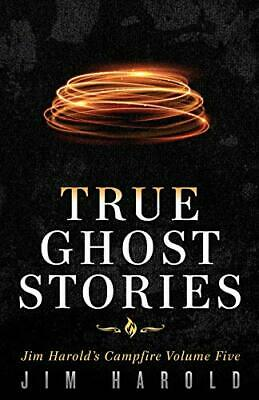 £11.99 • Buy True Ghost Stories: Jim Harold's Campfire 5 By Harold, Jim Book The Cheap Fast