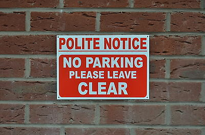 POLITE NOTICE NO PARKING PLEASE LEAVE CLEAR Plastic Or Dibond Sign Or Sticker  • 0.99£