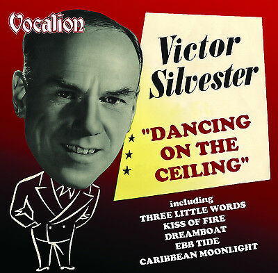 Victor Silvester & His Ballroom Orchestra Dancing On The Ceiling - CDEA6224 • 7.99£