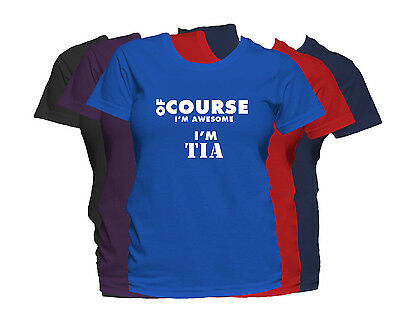 TIA First Name Women's T-Shirt Of Course I'm Awesome Ladies Tee • 11.34£
