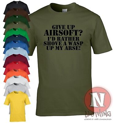 £9.99 • Buy Give Up Airsoft? I'd Rather Shove A Wasp Up My Arse T-shirt Funny Military Tee