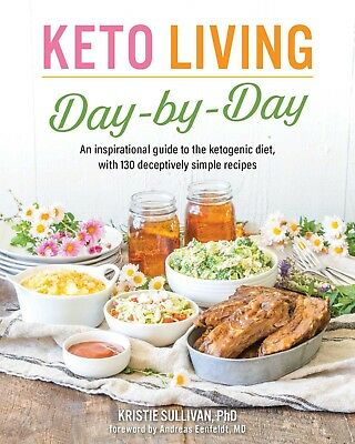 $21.94 • Buy Keto Living Day By Day Kristie Sullivan Brand New Ketogenic Cookbook WT75769