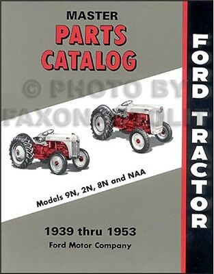 $ CDN61.81 • Buy 1939-1953 Ford Tractor Master Parts Book 9N 2N 8N NAA Illustrated Catalog