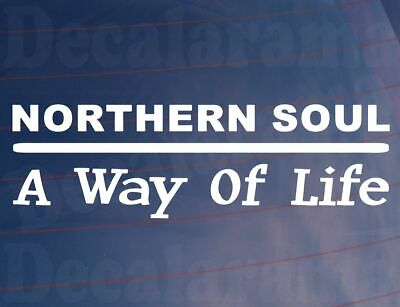 Car Sticker NORTHERN SOUL A WAY OF LIFE Dance Music Fans Van Window Bumper Decal • 1.99£