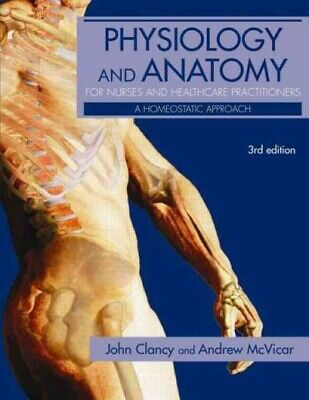 Physiology And Anatomy For Nurses And Healthcare Practitioners : A Homeostati... • 93.21£