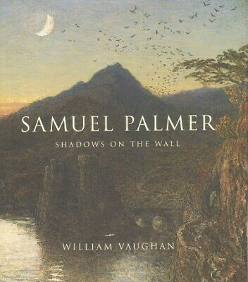 Samuel Palmer : Shadows On The Wall, Hardcover By Vaughan, William, Brand New... • 43.83£