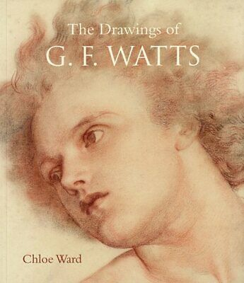 The Drawings Of G.F. Watts • 12.99£