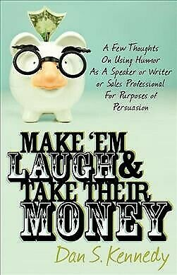 Make 'Em Laugh & Take Their Money, Paperback By Kennedy, Dan S., Like New Use... • 11.94£
