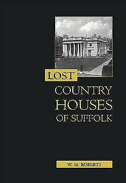 Lost Country Houses Of Suffolk, Hardcover By Roberts, W. M., Like New Used, F... • 24.11£